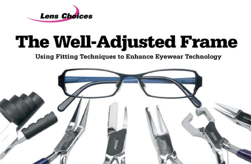 Eyeglass Frame Adjustment Techniques : The Well-Adjusted Frame