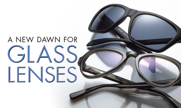 134f9d4617 A New Dawn for Glass Lenses